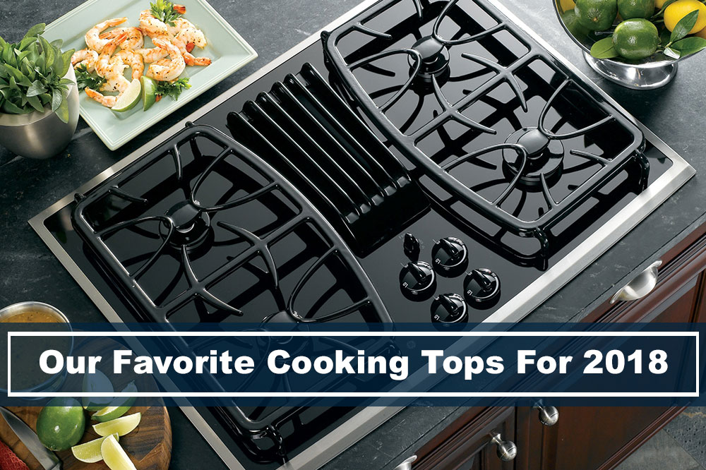 best cooking tops for 2018 modern kitchen