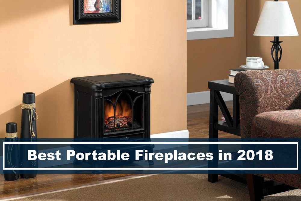 5 Best Portable Fireplaces To Buy In 2018 For You To Get The Mood Going