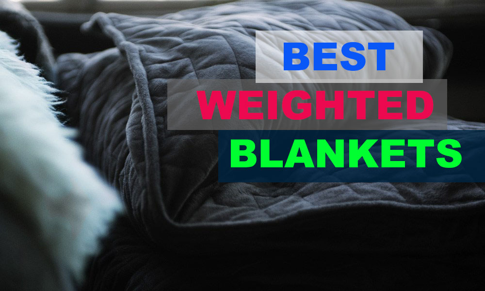 best weighted blankets for adults and kids with stress and sleep issues