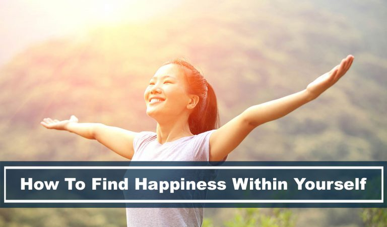 How To Find Happiness Within Yourself