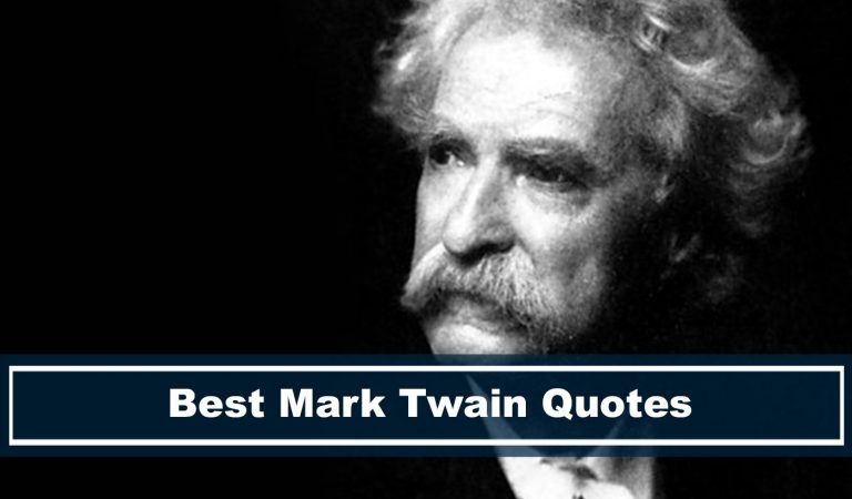 Best Mark Twain Quote About Life, Travel, Writing, Love and more!