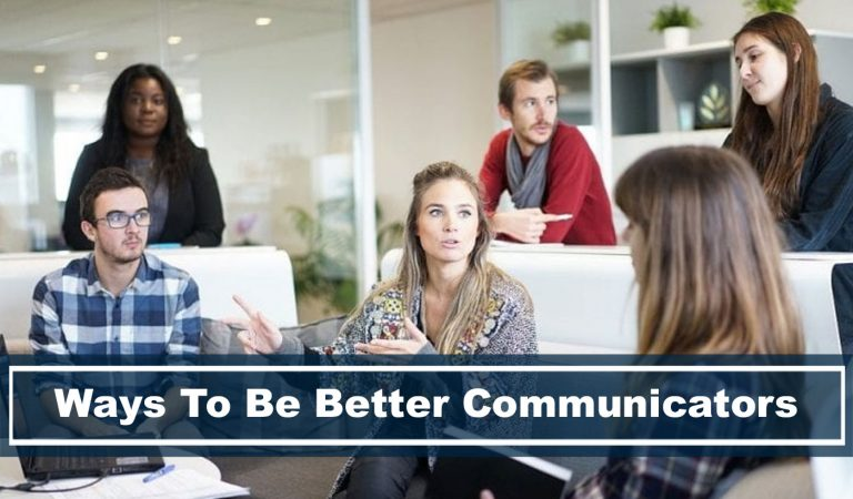 5 Ways to Become a Better Communicator