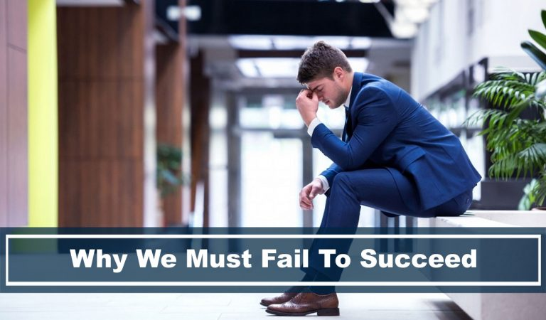 3 Ultimate Reasons Why We Must Fail to be Successful