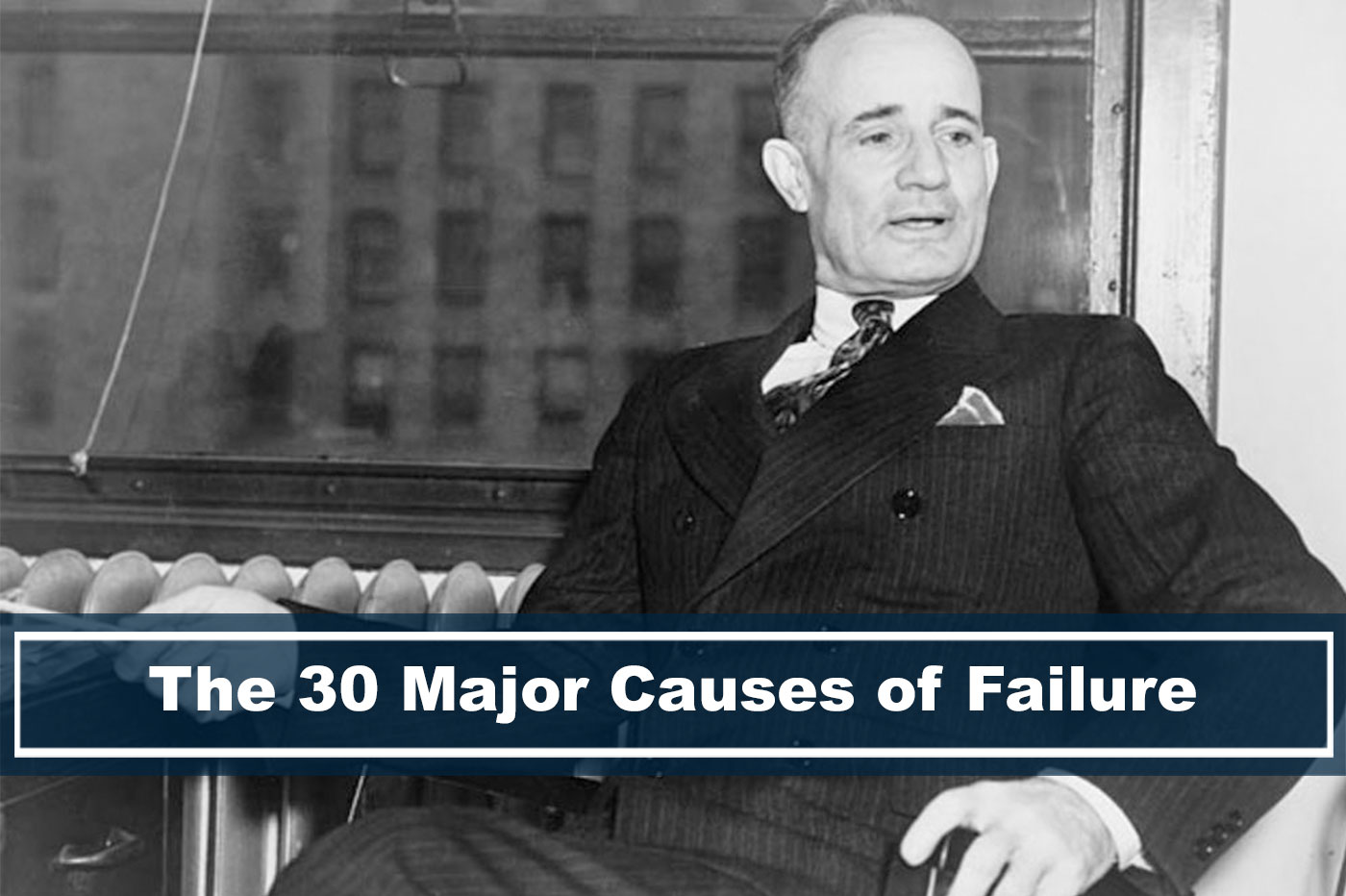 30 Major Causes of Failure by Napoleon Hill Think And Grow Rich