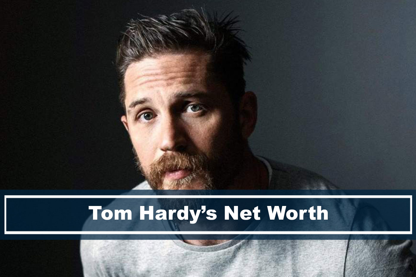 Tom Hardy's Current Net Worth approximately $45 Million Dollars
