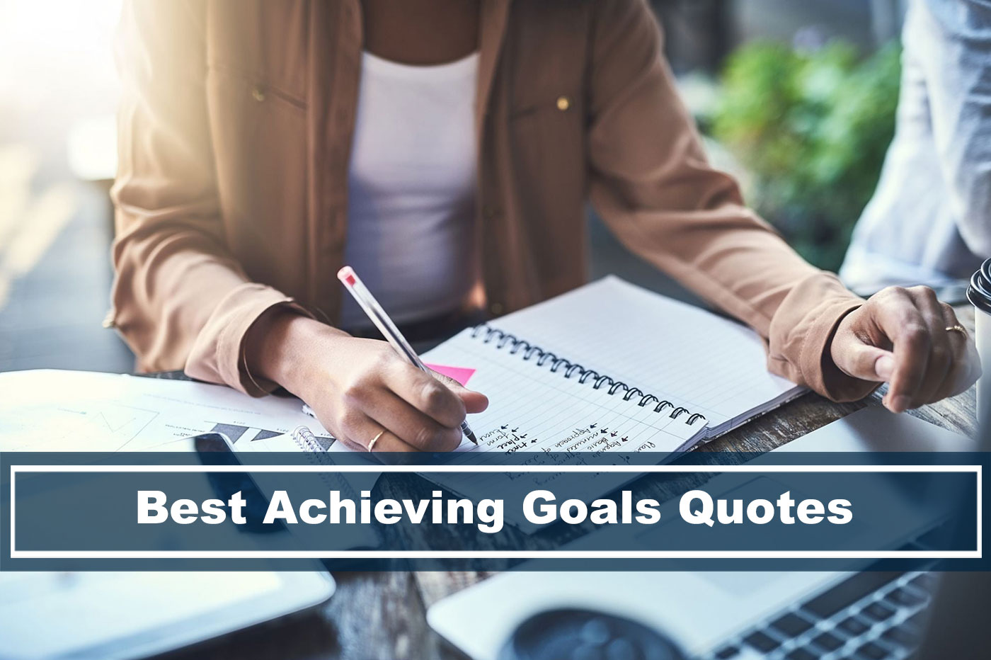 Quotes to help you achieve your goals and dreams