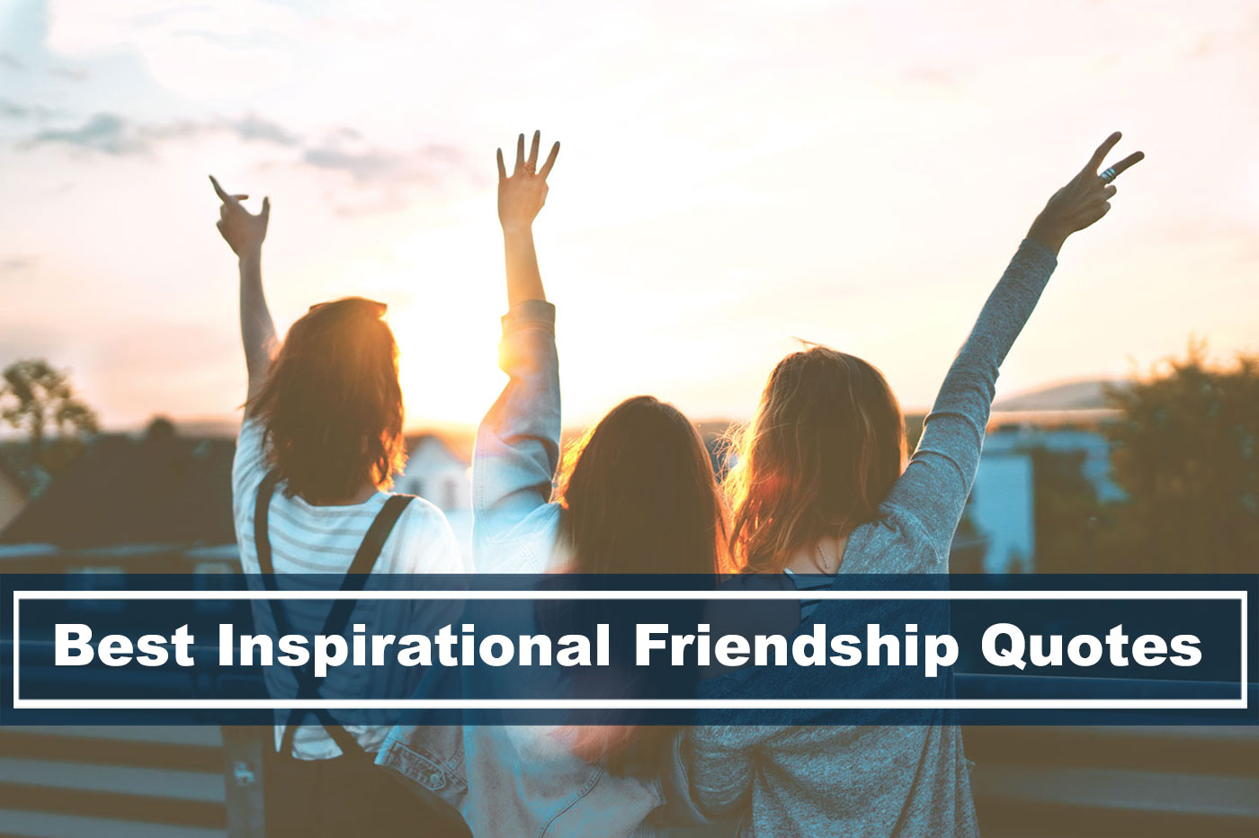 best inspirational friendship quotes