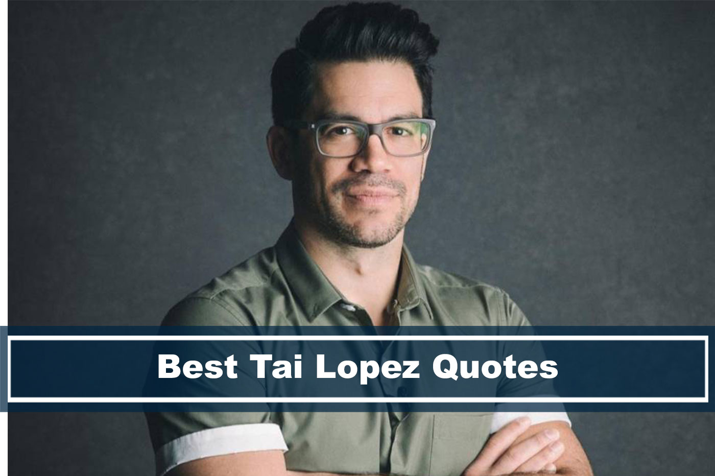 best Tai Lopez quotes for motivation, inspiration, success, investing